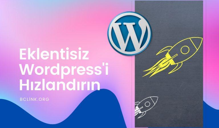 WordPress Site Hızlandırma Eklenti Kullanmadan